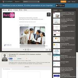 Entreprise 2.0 :intranets 2.0 & reseaux sociaux (Paris 2.0)