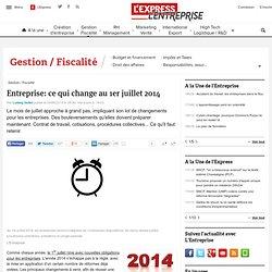 Entreprise: ce qui a changé le 1er juillet 2014