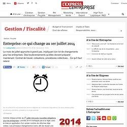Entreprise: ce qui change au 1er juillet 2014 - L'Express