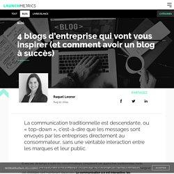 4 blogs d'entreprise qui vont vous inspirer