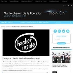 Entreprise Libérée : Les hackers débarquent !