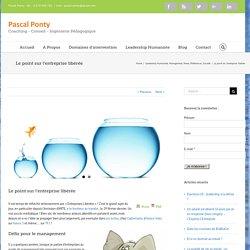 Le point sur l'entreprise libérée – Pascal Ponty
