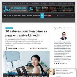 Comment gérer sa page entreprise Linkedin ? : 10 astuces à connaitre
