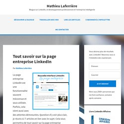 Tout savoir sur la page entreprise LinkedIn - Mathieu Laferrière