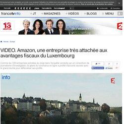 Amazon, une entreprise très attachée aux avantages fiscaux du Luxembourg