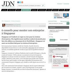 6 conseils pour monter son entreprise à Singapour