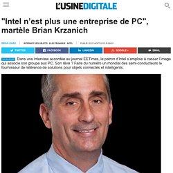 """""""Intel n'est plus une entreprise de PC"""", martèle Brian Krzanich"""
