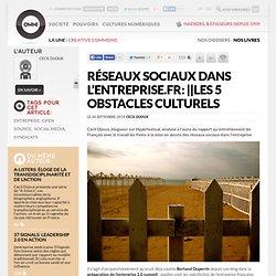 Réseaux sociaux dans l'entreprise.fr: les 5 obstacles culturels » Article » OWNI, Digital Journalism