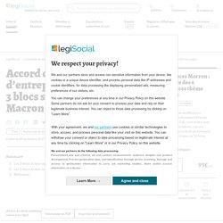 Accord de branche et d'entreprise : la notion des 3 blocs selon l'ordonnance Macron LégiSocial