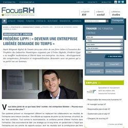 Frédéric Lippi : « Devenir une entreprise libérée demande du temps » - Organisation et conseil - Focus RH