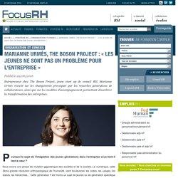 Marianne Urmès, The Boson Project : « Les jeunes ne sont pas un problème pour l'entreprise » - Organisation et conseil - Focus RH