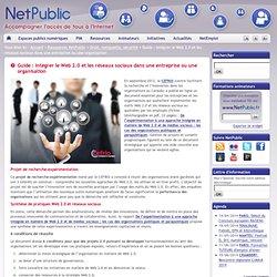 Guide : intégrer le Web 2.0 et les réseaux sociaux dans une entreprise ou une organisation