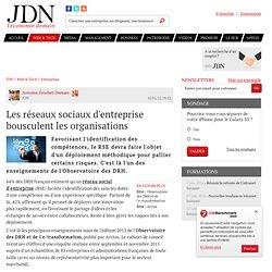 Les réseaux sociaux d'entreprise bousculent les organisations - Journal du Net Solutions