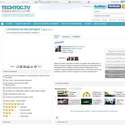 L'entreprise est-elle pathogène ? - techtoc.tv, web-tv communautaire rich media – video