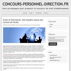 Ecole et l'Entreprise. Une enquête auprès des acteurs de l'Ecole. - CONCOURS-PERSONNEL-DIRECTION.FR