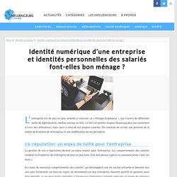 Identité numérique d'une entreprise et identités personnelles des salariés font-elles bon ménage ?