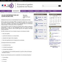 Économie et gestion - Académie de Rouen - Un jeu d'entreprise pour les élèves de1ère STMG