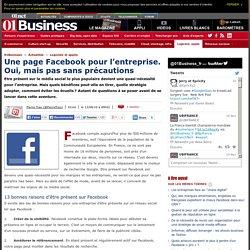 Une page Facebook pour l'entreprise ? Oui, mais pas sans précautions