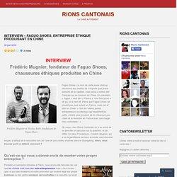 INTERVIEW – Faguo Shoes, entreprise éthique produisant en Chine