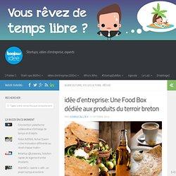idée d'entreprise: Une Food Box dédiée aux produits du terroir breton