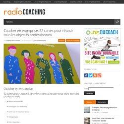 Coacher en entreprise, 52 cartes pour réussir tous les objectifs professionnels - Coaching professionnel en entrepriseCoaching professionnel en entreprise