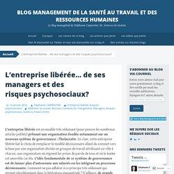 L'entreprise libérée… de ses managers et des risques psychosociaux?