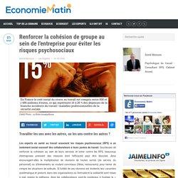 Renforcer la cohésion de groupe au sein de l'entreprise pour éviter les risques psychosociaux