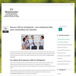 Pause-café en entreprise: une meilleure idée pour rassembler les salariés - CV Webmaster