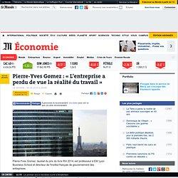 Pierre-Yves Gomez : « L'entreprise a perdu de vue la réalité du travail »