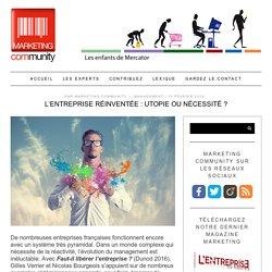 L'entreprise réinventée: utopie ou nécessité?