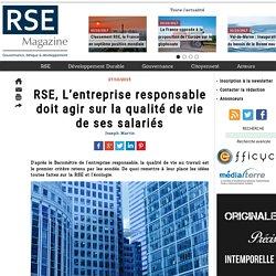 RSE, L'entreprise responsable doit agir sur la qualité de vie de ses salariés