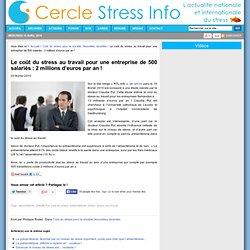Le coût du stress au travail pour une entreprise de 500 salariés : 2 millions d'euros par an !