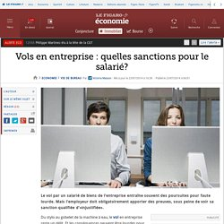 Vols en entreprise : quelles sanctions pour le salarié?