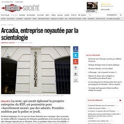 Arcadia, entreprise noyautée par la scientologie