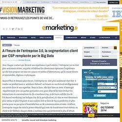 A l'heure de l'entreprise 3.0, la segmentation client par CSP remplacée par le Big Data