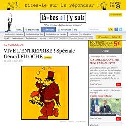 VIVE L'ENTREPRISE ! Spéciale Gérard FILOCHE