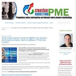 Vous voulez savoir comment définir une mission d'entreprise simple, claire et efficace ? Voici ma recette ! - Stratégie Marketing PME