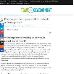 Le Coaching en entreprise : est ce rentable pour l'entreprise ? coaching en entreprise, Coaching Systémique, Cohésion d'équipe, esprit d'équipe, Management