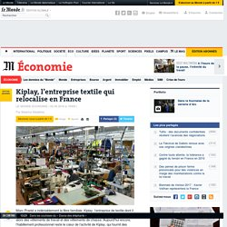 Kiplay, l'entreprise textile qui relocalise en France