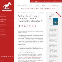 Culture d'entreprise : comment traduire l'intangible en tangible