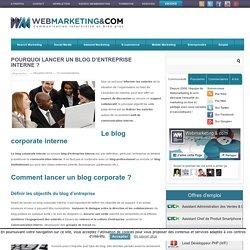 Pourquoi lancer un blog d'entreprise interne ?