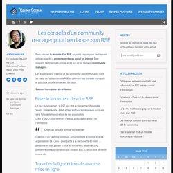 Les conseils d'un community manager pour bien lancer son RSE - Réseaux Sociaux d'EntrepriseRéseaux Sociaux d'Entreprise
