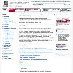 Entreprises - E-administration, télétravail, logiciels libres: quelques usages de l'internet dans les entreprises