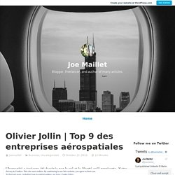 Top 9 des entreprises aérospatiales – Joe Maillet