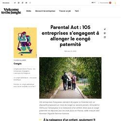 Parental Act : 105 entreprises allongent le congé paternité