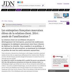 Les entreprises françaises mauvaises élèves de la relation client. 2014: année de l'amélioration?