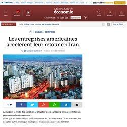Les entreprises américaines accélèrent leur retour en Iran
