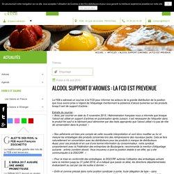 FEDERATION DES ENTREPRENEURS DE LA BOULANGERIE 06/04/16 ALCOOL SUPPORT D'AROMES : LA FCD EST PREVENUE