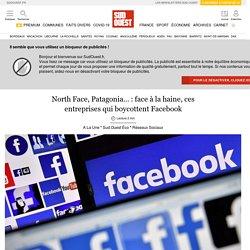 North Face, Patagonia…: face à la haine, ces entreprises qui boycottent Facebook