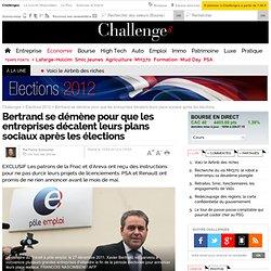 Bertrand se démène pour que les entreprises décalent leurs plans sociaux après les élections